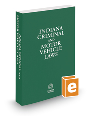 Indiana Criminal and Motor Vehicle Laws, 2018 ed.