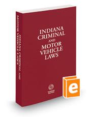 Indiana Criminal and Motor Vehicle Laws, 2019 ed.