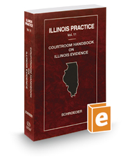 Courtroom Handbook on Illinois Evidence, 2019 ed. (Vol. 11, Illinois Practice Series)