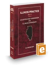 Courtroom Handbook on Illinois Evidence, 2020 ed. (Vol. 11, Illinois Practice Series)
