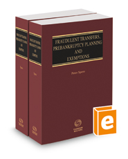 Fraudulent Transfers, Prebankruptcy Planning and Exemptions, 2018 ed.