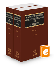 Fraudulent Transfers, Prebankruptcy Planning and Exemptions, 2020 ed.
