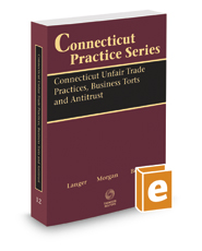 Connecticut Unfair Trade Practices, Business Torts and Antitrust, 2017-2018 ed. (Vol. 12, Connecticut Practice Series)