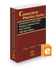 Connecticut Unfair Trade Practices, Business Torts and Antitrust, 2020-2021 ed. (Vol. 12, Connecticut Practice Series)