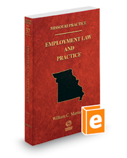Employment Law and Practice, 2018-2019 ed. (Vol. 37, Missouri Practice Series)