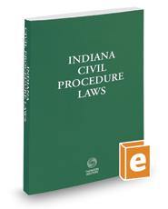 Indiana Civil Procedure Laws, 2018 ed.