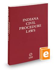 Indiana Civil Procedure Laws, 2019 ed.