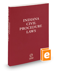 Indiana Civil Procedure Laws, 2021 ed.