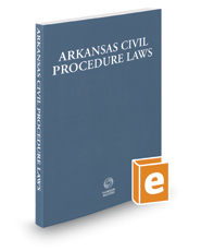 Arkansas Civil Procedure Laws, 2018 ed.