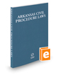 Arkansas Civil Procedure Laws, 2018 ed.