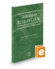 Arkansas Rules of Court - Federal, 2017 ed. (Vol. II, Arkansas Court Rules)