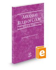 Arkansas Rules of Court - Federal, 2018 ed. (Vol. II, Arkansas Court Rules)