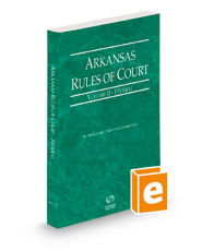 Arkansas Rules of Court - Federal, 2021 ed. (Vol. II, Arkansas Court Rules)