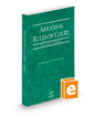 Arkansas Rules of Court - Federal, 2021 ed. (Vol. II, Arkansas Court Rules)