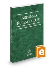Arkansas Rules of Court - State, 2017 ed. (Vol. I, Arkansas Court Rules)