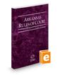 Arkansas Rules of Court - State, 2018 ed. (Vol. I, Arkansas Court Rules)