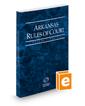 Arkansas Rules of Court - State, 2020 ed. (Vol. I, Arkansas Court Rules)