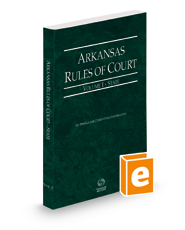 Arkansas Rules of Court - State, 2021 ed. (Vol. I, Arkansas Court Rules)