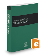 West's® Maryland Criminal Laws, 2016-2017 ed.