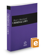 West's® Maryland Criminal Laws, 2017-2018 ed.