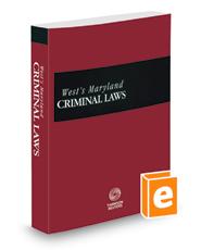 West's® Maryland Criminal Laws, 2020-2021 ed.