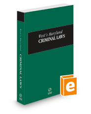West's® Maryland Criminal Laws, 2021-2022 ed.
