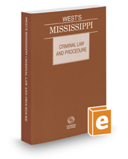 West's Mississippi Criminal Law and Procedure, 2016 ed.
