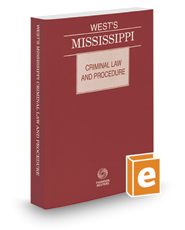 West's Mississippi Criminal Law and Procedure, 2017 ed.
