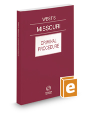 West's® Missouri Criminal Procedure, 2017 ed.