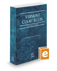 Vermont Rules of Court - State, 2017 ed. (Vol. I, Vermont Court Rules)