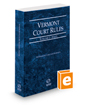 Vermont Rules of Court - State, 2020 ed. (Vol. I, Vermont Court Rules)