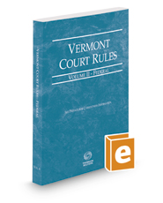Vermont Rules of Court - Federal, 2017 ed. (Vol. II, Vermont Court Rules)