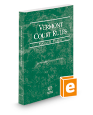 Vermont Rules of Court - Federal, 2018 ed. (Vol. II, Vermont Court Rules)