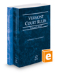 Vermont Rules of Court - State and Federal, 2016 ed. (Vols. I & II, Vermont Court Rules)