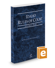 Idaho Rules of Court - State, 2016 ed. (Vol. I, Idaho Court Rules)