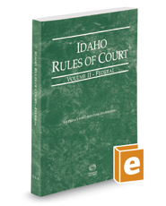 Idaho Rules of Court - Federal, 2017 ed. (Vol. II, Idaho Court Rules)