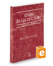 Idaho Rules of Court - Federal, 2018 ed. (Vol. II, Idaho Court Rules)