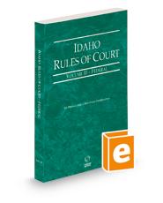 Idaho Rules of Court - Federal, 2021 ed. (Vol. II, Idaho Court Rules)