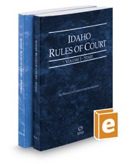 Idaho Rules of Court - State and Federal, 2016 ed. (Vols. I & II, Idaho Court Rules)