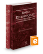 Idaho Rules of Court - State and Federal, 2018 ed. (Vols. I & II, Idaho Court Rules)