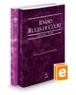 Idaho Rules of Court - State and Federal, 2019 ed. (Vols. I & II, Idaho Court Rules)