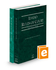 Idaho Rules of Court - State and Federal, 2021 ed. (Vols. I & II, Idaho Court Rules)