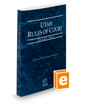 Utah Rules of Court - State, 2017 ed. (Vol. I, Utah Court Rules)