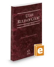 Utah Rules of Court - State, 2018 ed. (Vol. I, Utah Court Rules)