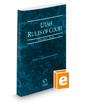 Utah Rules of Court - State, 2020 ed. (Vol. I, Utah Court Rules)
