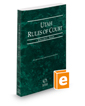 Utah Rules of Court - State, 2021 ed. (Vol. I, Utah Court Rules)