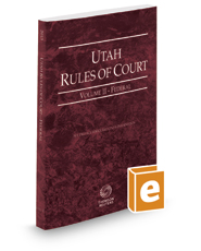 Utah Rules of Court - Federal, 2018 ed. (Vol. II, Utah Court Rules)