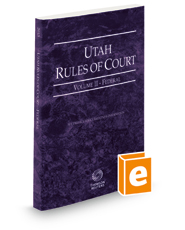 Utah Rules of Court - Federal, 2019 ed. (Vol. II, Utah Court Rules)