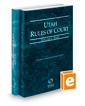Utah Rules of Court - State and Federal, 2020 ed. (Vols. I & II, Utah Court Rules)