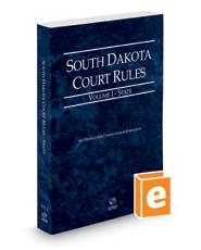 South Dakota Court Rules - State, 2016 ed. (Vol. I, South Dakota Court Rules)
